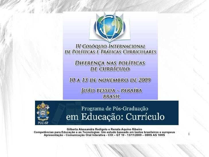 Gilberta Alessandra Redigolo e Renata Aquino Ribeiro Competências para Educação e as Tecnologias: Um estudo baseado em tex...