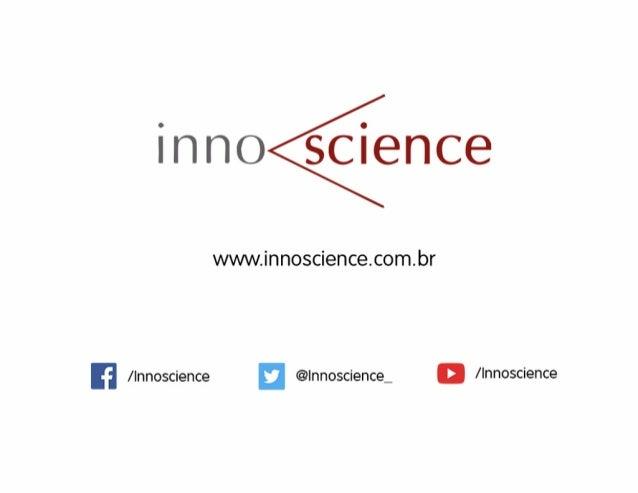 ¡nno science  www. innoscience. com. br  n / lnnoscience a @Innoscience_ n / WTOSCÍGHCG