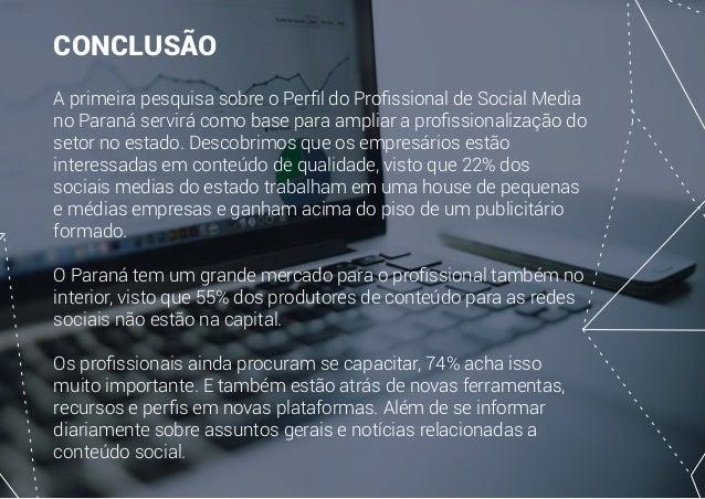 Perfil do Profissional de Social Media - PARANÁ Slide 23