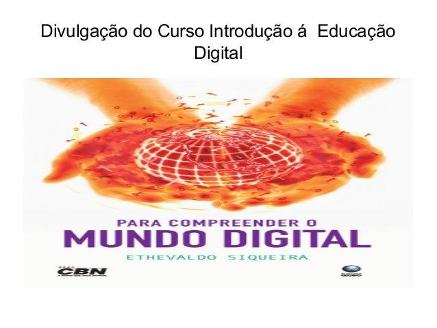 Divulgação do Curso Introdução á Educação Digital