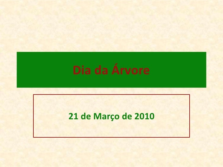 Dia da Árvore<br />21 de Março de 2010<br />