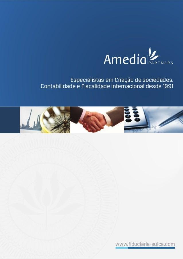 Especialistas em Criação de sociedades, Contabilidade e Fiscalidade internacional desde 1991 www.fiduciaria-suica.com