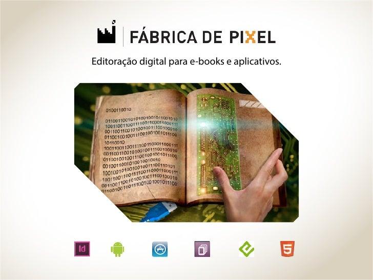Editoração digital para e-books e aplicativos.