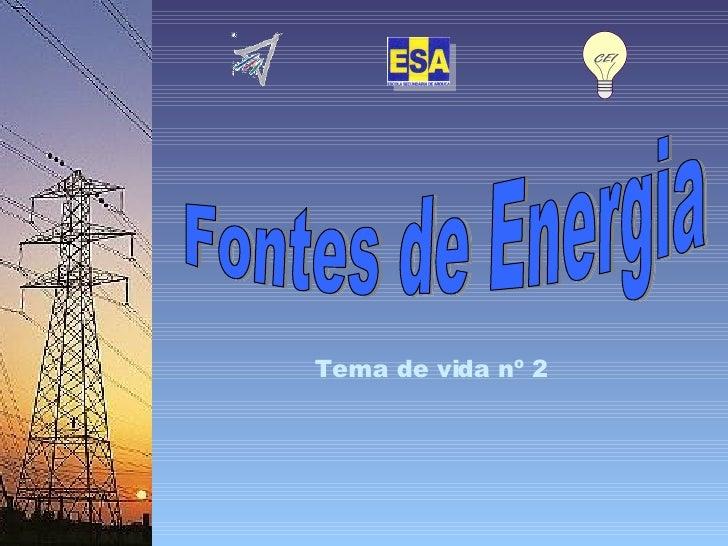 Tema de vida nº 2 Fontes de Energia