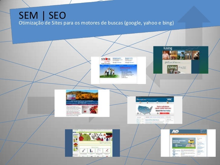 SEM | SEO<br />Otimização de Sites paraosmotores de buscas (google, yahoo e bing)<br />Unused Section Space 3<br />Unused ...