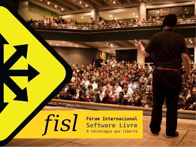 O Fórum Internacional Software Livre (fisl) é um evento anual cuja primeira edição foi realizada no ano 2000, em Porto Ale...