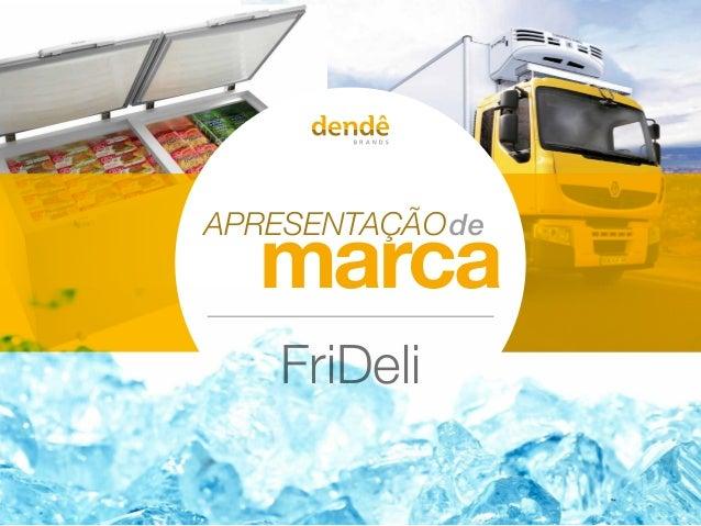 APRESENTAÇÃO marca de FriDeli