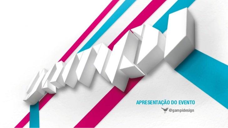 APRESENTAÇÃO DO EVENTO            @gampidesign