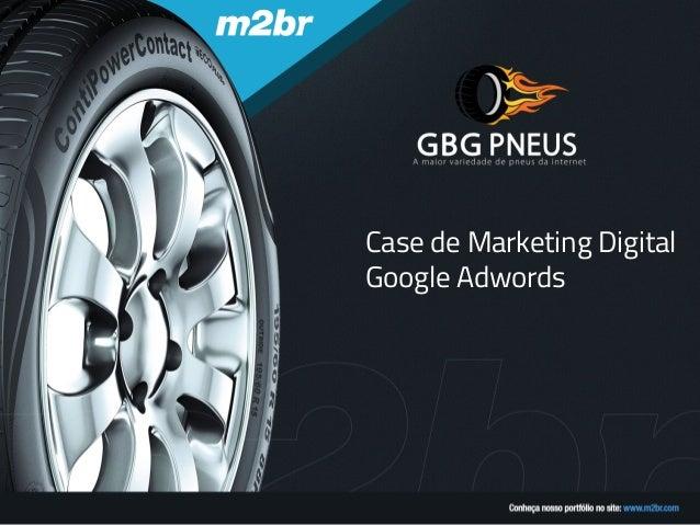 Case de Marketing DigitalGoogle Adwords