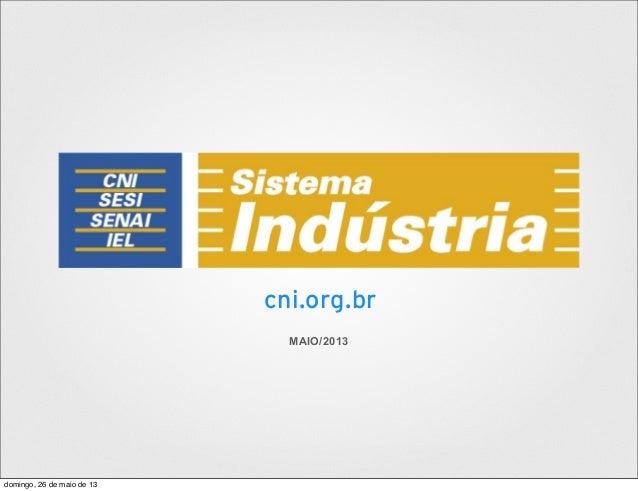 cni.org.br MAIO/2013 domingo, 26 de maio de 13