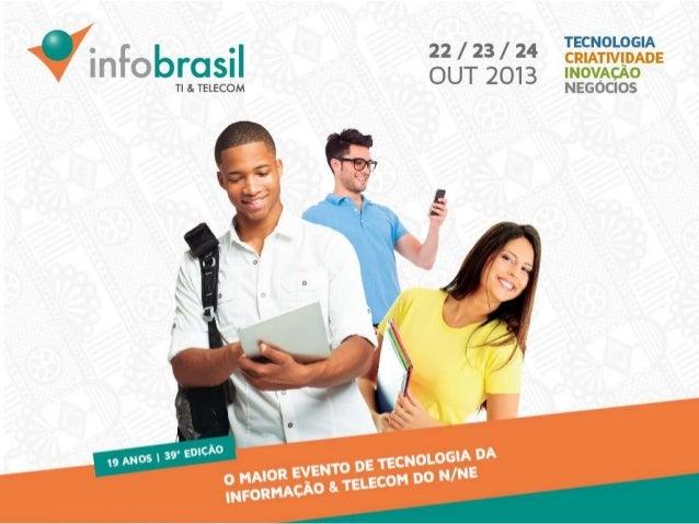Apresentação Infobrasil TI & Telecom 2013