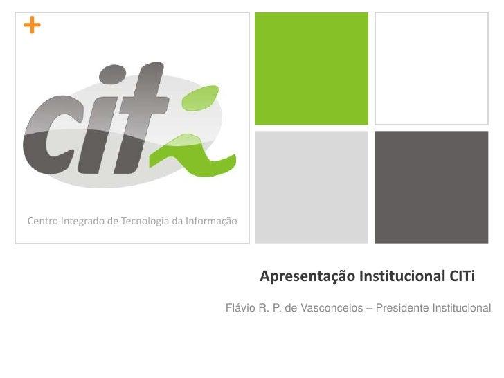+     Centro Integrado de Tecnologia da Informação                                                    Apresentação Institu...
