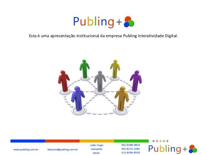 Esta é uma apresentação institucional da empresa Publing Interatividade Digital.<br />