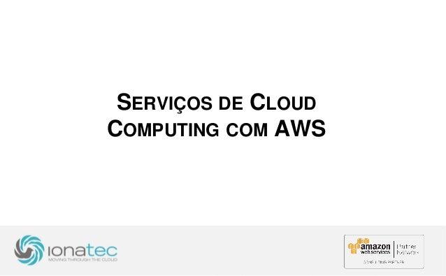 SERVIÇOS DE CLOUD COMPUTING COM AWS
