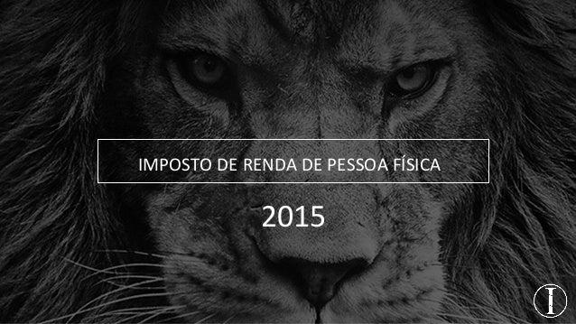 IMPOSTO DE RENDA DE PESSOA FÍSICA 2015