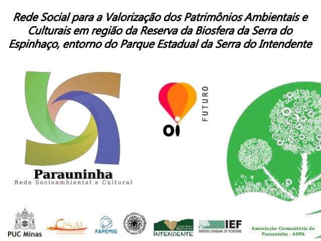 Rede Social para a Valorização dos Patrimônios Ambientais e  Culturais em região da Reserva da Biosfera da Serra do  Espin...