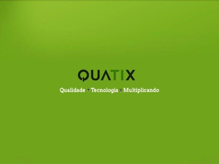 Qualidade + Tecnologia x Multiplicando