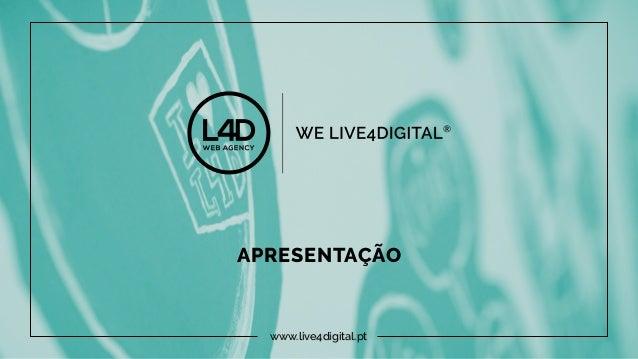 APRESENTAÇÃO www.live4digital.pt