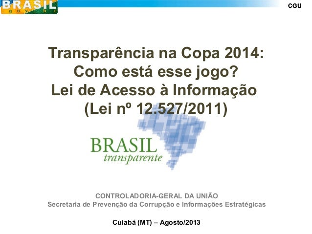 CGUCGU CONTROLADORIA-GERAL DA UNIÃO Secretaria de Prevenção da Corrupção e Informações Estratégicas Cuiabá (MT) – Agosto/2...