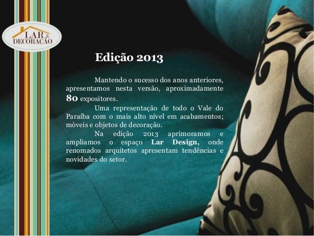 Edição 2013         Mantendo o sucesso dos anos anteriores,apresentamos nesta versão, aproximadamente80 expositores.      ...