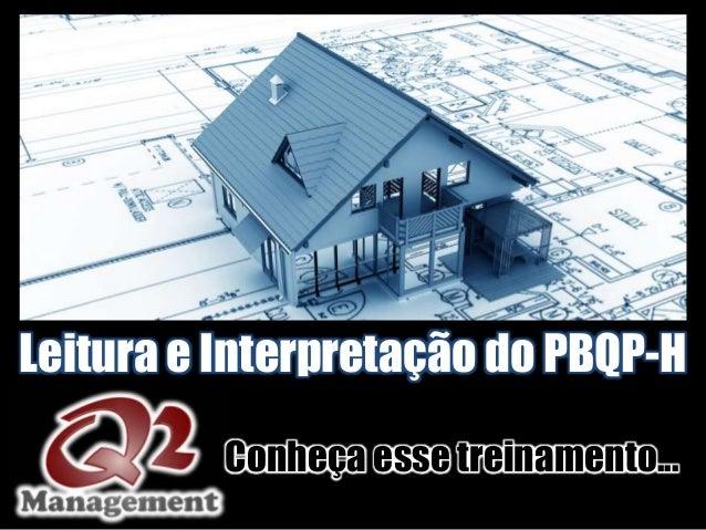 Leitura e Interpretação do PBQP-H          Conheça esse treinamento...