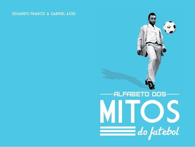 Eduardo Franco & Gabriel Assis                                   alfabeto dos                                 MITOS       ...