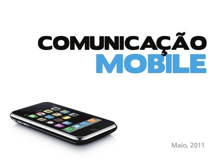 COMUNICAÇÃO   MOBILE        Maio, 2011