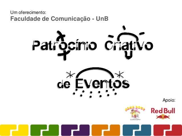Um oferecimento: Faculdade de Comunicação - UnB Apoio: