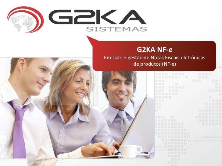 G2KA NF-eEmissão e gestão de Notas Fiscais eletrônicas            de produtos (NF-e)