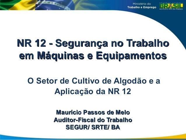NR 12 - Segurança no TrabalhoNR 12 - Segurança no Trabalho em Máquinas e Equipamentosem Máquinas e Equipamentos O Setor de...