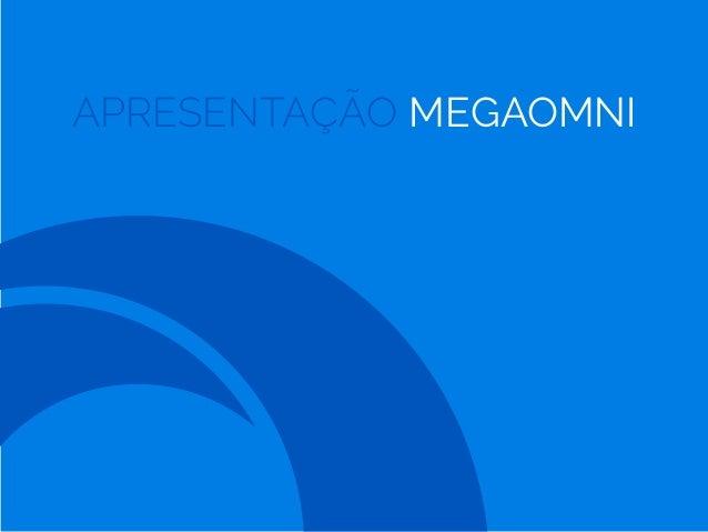 APRESENTAÇÃO MEGAOMNI