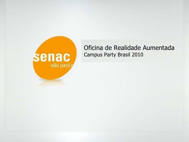 Oficina de Realidade Aumentada Campus Party Brasil 2010