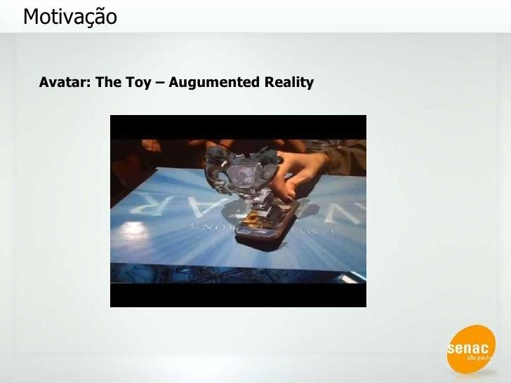 Motivação Avatar: The Toy – Augumented Reality