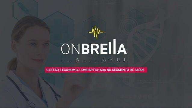 GESTÃO E ECONOMIA COMPARTILHADA NO SEGMENTO DE SAÚDE