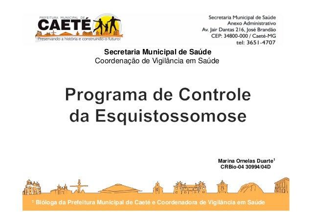 Secretaria Municipal de Saúde Coordenação de Vigilância em Saúde Marina Ornelas Duarte1 CRBio-04 30994/04D 1 Bióloga da Pr...