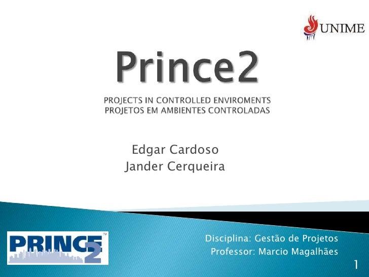 Edgar CardosoJander Cerqueira            Disciplina: Gestão de Projetos             Professor: Marcio Magalhães           ...