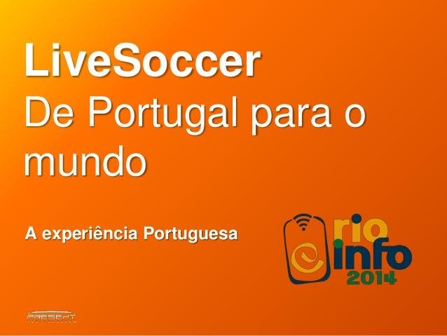 LiveSoccer  De Portugal para o  mundo  A experiência Portuguesa