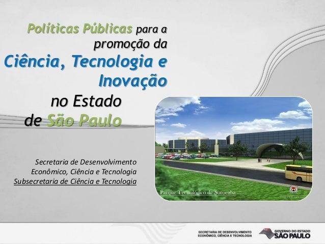 no Estado de São Paulo Secretaria de Desenvolvimento Econômico, Ciência e Tecnologia Subsecretaria de Ciência e Tecnologia...