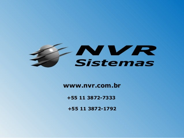 www.nvr.com.br+55 11 3872-7333 +55 11 3872-1792