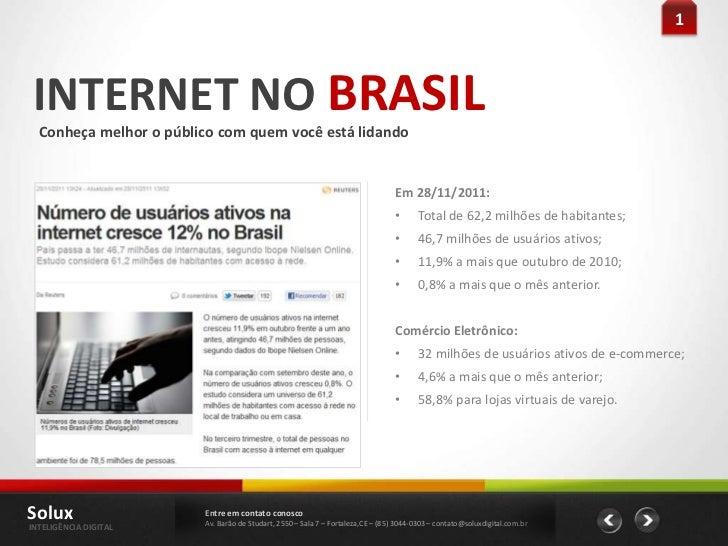 1 INTERNET NO BRASIL  Conheça melhor o público com quem você está lidando                                                 ...