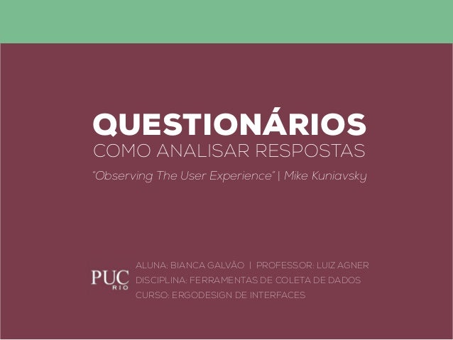 "questionários como analisar respostas ""Observing The User Experience"" 
