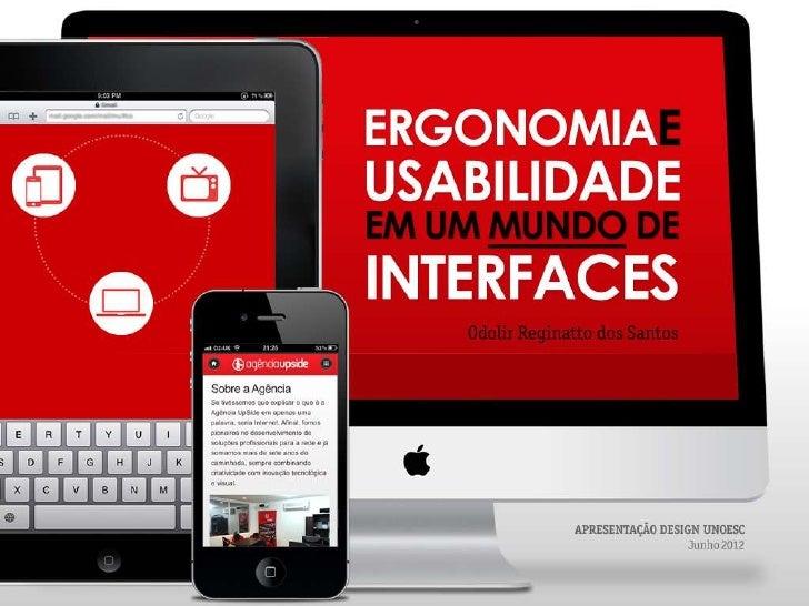 Ergonomia e Usabilidade em um Mundo de Interfaces