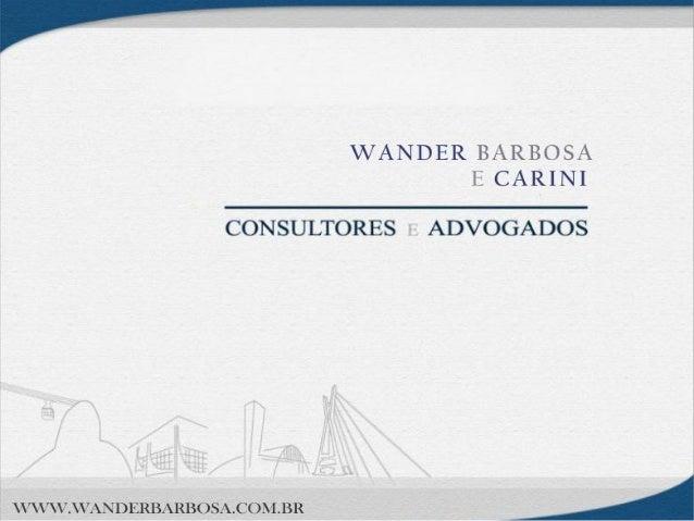 Quem Somos QUEM SOMOS Wander Barbosa e Carini Advogados já nasceu com vocação corporativa, assumindo o Departamento de Rec...
