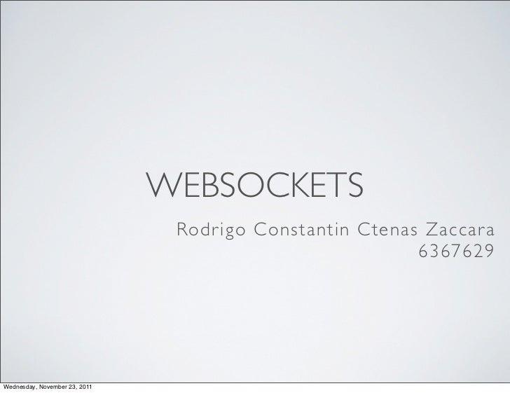 WEBSOCKETS                                Rodr igo Constantin Ctenas Zaccar a                                             ...