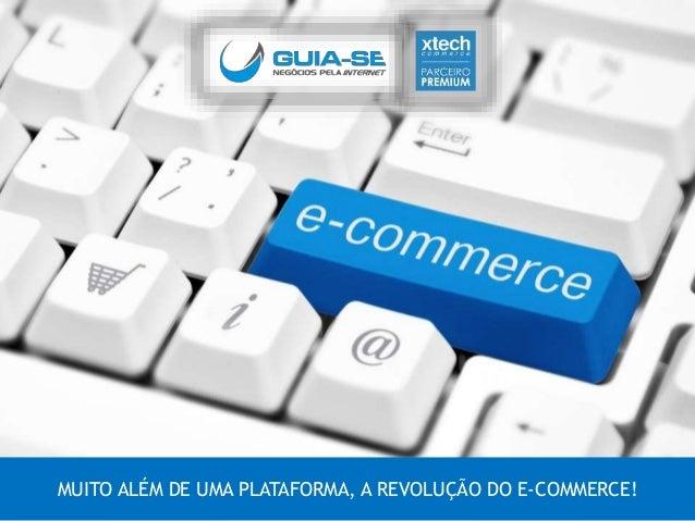 MUITO ALÉM DE UMA PLATAFORMA, A REVOLUÇÃO DO E-COMMERCE!