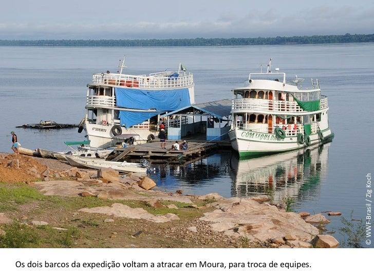 © WWF-Brasil / Zig Koch Os dois barcos da expedição voltam a atracar em Moura, para troca de equipes.