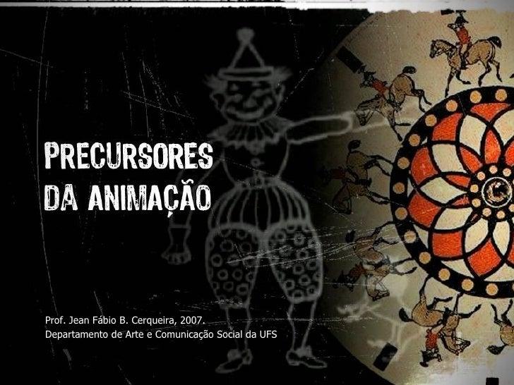 Imagem animaç ã o do filme antigo com garrafa Prof. Jean Fábio B. Cerqueira, 2007. Departamento de Arte e Comunicação Soci...