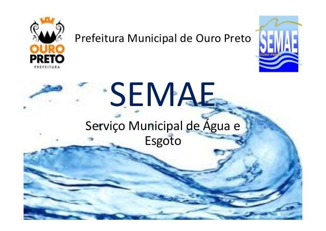 Prefeitura Municipal de Ouro Preto  SSEEMMAAEE  Serviço Municipal de Água e  Esgoto