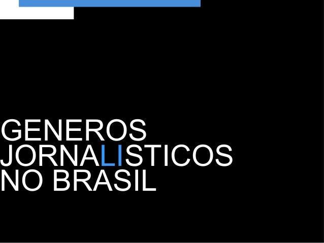 GENEROS JORNALISTICOS NO BRASIL