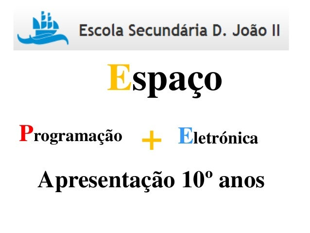 Programação Eletrónica+ Espaço Apresentação 10º anos